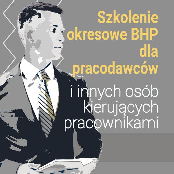 Szkolenie BHP dla pracodawców i kierujących pracownikami