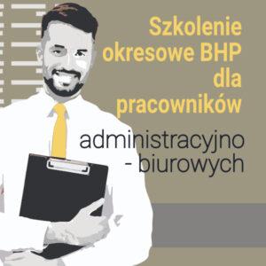 Szkolenie okresowe BHP dla pracowników administracyjno-biurowych